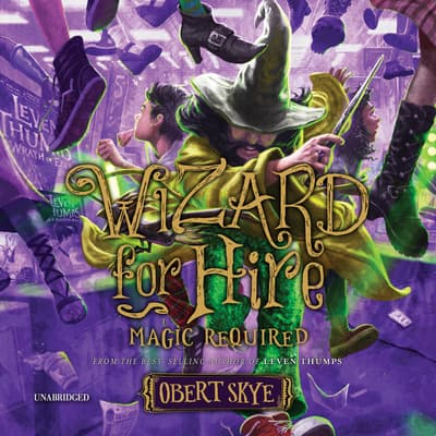 Magic Required by Obert Skye audiobook