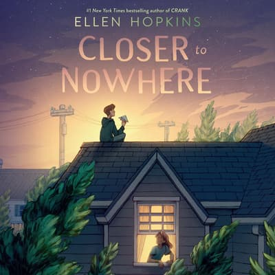 Closer to Nowhere by Ellen Hopkins audiobook