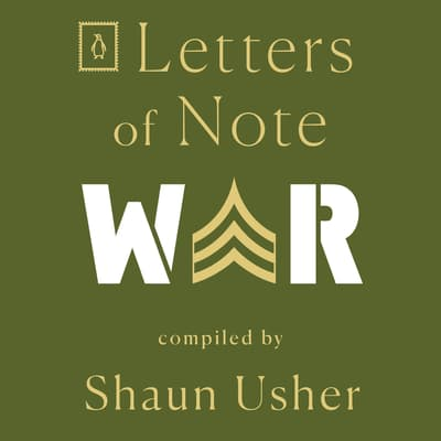 Letters of Note: War by Shaun Usher audiobook