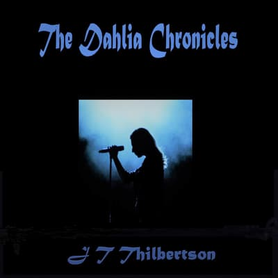 The Dahlia Chronicles by JT Thilbertson audiobook