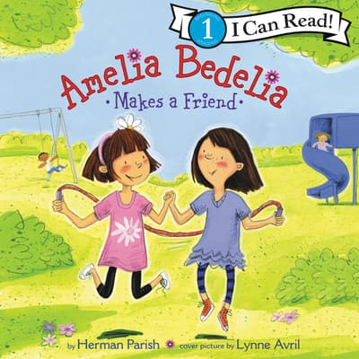 Amelia Bedelia Makes a Friend by Herman Parish audiobook
