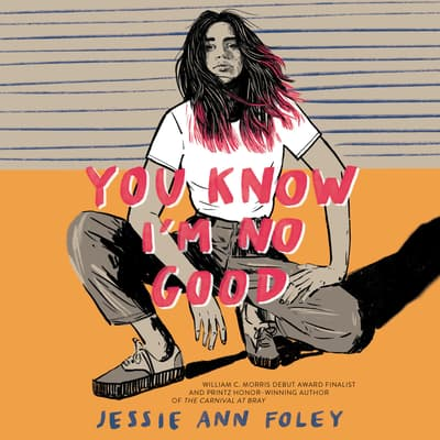 You Know I'm No Good by Jessie Ann Foley audiobook