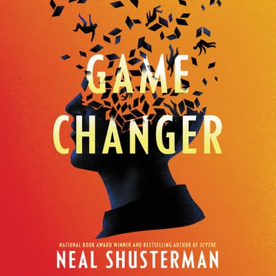 Game Changer by Neal Shusterman audiobook