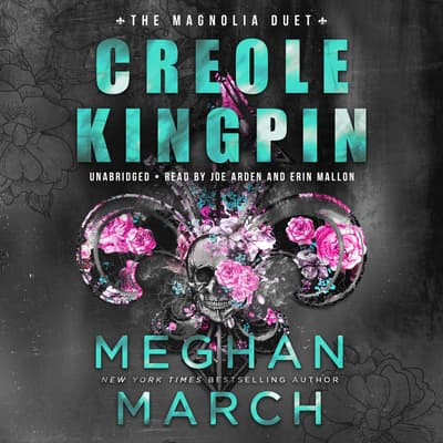 Creole Kingpin  by Meghan March audiobook