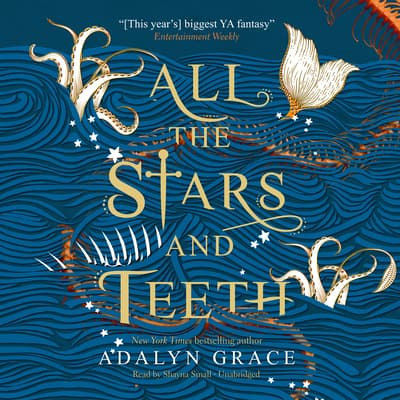 All the Stars and Teeth by Adalyn Grace audiobook