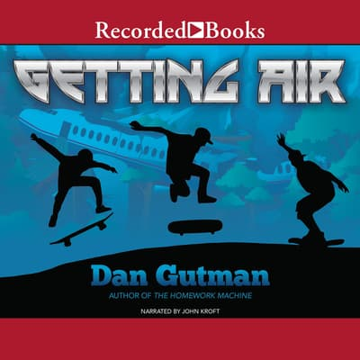 Getting Air by Dan Gutman audiobook