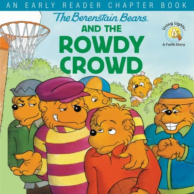The Berenstain Bears and the Rowdy Crowd by Stan Berenstain audiobook