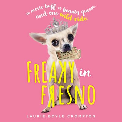 Freaky in Fresno by Laurie Boyle Crompton audiobook