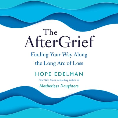 The AfterGrief by Hope Edelman audiobook