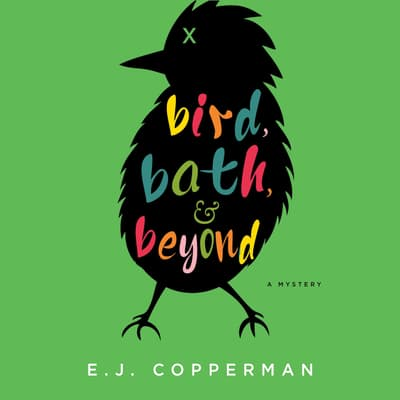 Bird, Bath, and Beyond by E. J. Copperman audiobook