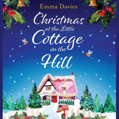 Christmas at the Little Cottage on the Hill by Emma Davies audiobook