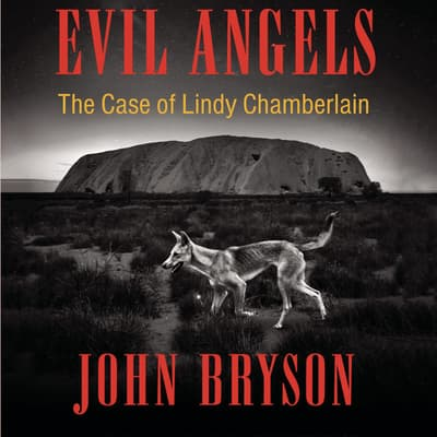 Evil Angels by John Bryson audiobook