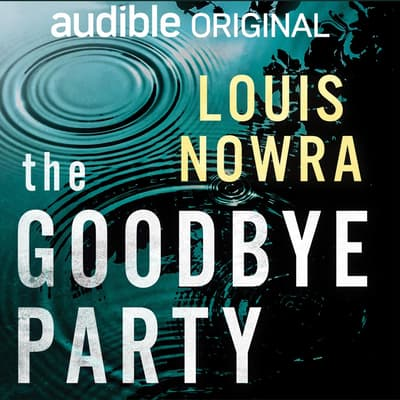 The Goodbye Party by Louis Nowra audiobook