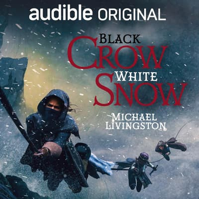 Black Crow, White Snow by Michael Livingston audiobook