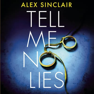 Tell Me No Lies by Alex Sinclair audiobook