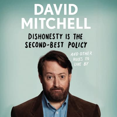 Dishonesty Is the Second-Best Policy by David Mitchell audiobook