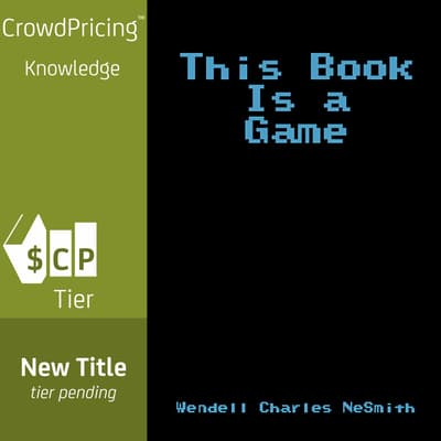 This Book Is a Game by Wendell Charles NeSmith audiobook