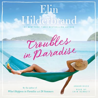 Troubles in Paradise by Elin Hilderbrand audiobook