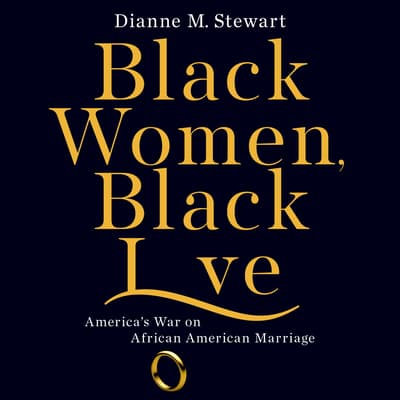 Black Women, Black Love by Dianne M Stewart audiobook
