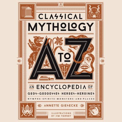 Classical Mythology A to Z by Annette Giesecke audiobook
