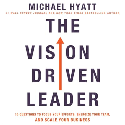 The Vision-Driven Leader by Michael Hyatt audiobook