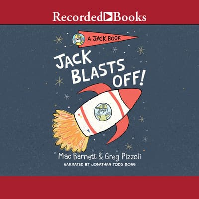 Jack Blasts Off! by Mac Barnett audiobook