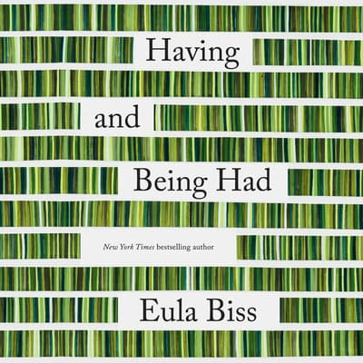Having and Being Had by Eula Biss audiobook
