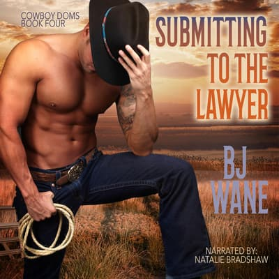 Submitting to the Lawyer  by BJ Wane audiobook