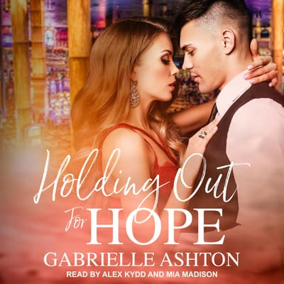 Holding Out For Hope by Gabrielle Ashton audiobook