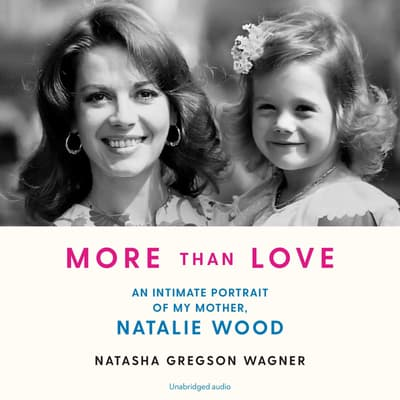 More than Love by Natasha Gregson Wagner audiobook