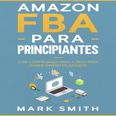 Amazon FBA para Principiantes by Mark Smith audiobook