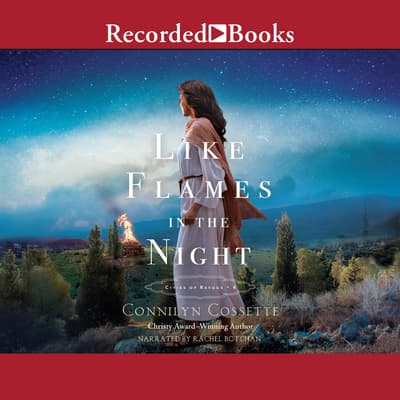 Like Flames in the Night by Connilyn Cossette audiobook
