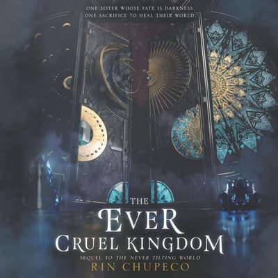 The Ever Cruel Kingdom by Rin Chupeco audiobook