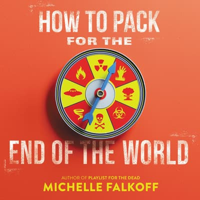 How to Pack for the End of the World by Michelle Falkoff audiobook