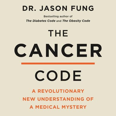 The Cancer Code by Jason Fung audiobook
