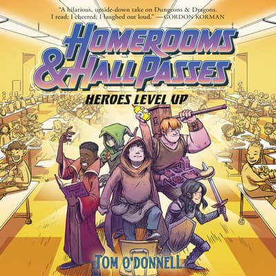 Homerooms and Hall Passes: Heroes Level Up by Tom O'Donnell audiobook