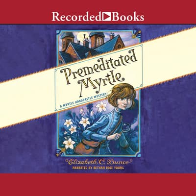 Premeditated Myrtle by Elizabeth C. Bunce audiobook