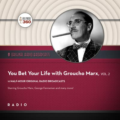 You Bet Your Life with Groucho Marx,  Vol. 2 by Black Eye Entertainment audiobook