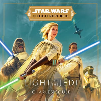 Star Wars: Light of the Jedi (The High Republic) by Charles Soule audiobook