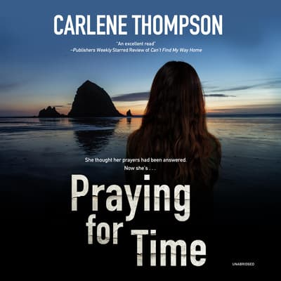 Praying for Time by Carlene Thompson audiobook