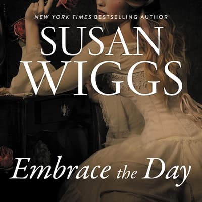 Embrace the Day by Susan Wiggs audiobook