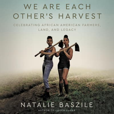 We Are Each Other's Harvest by Natalie Baszile audiobook