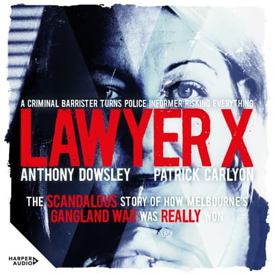 Lawyer X by Anthony Dowsley audiobook