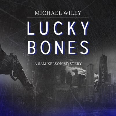 Lucky Bones by Michael Wiley audiobook