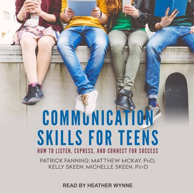 Communication Skills for Teens by Michelle Skeen audiobook