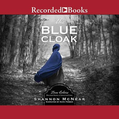The Blue Cloak by Shannon McNear audiobook