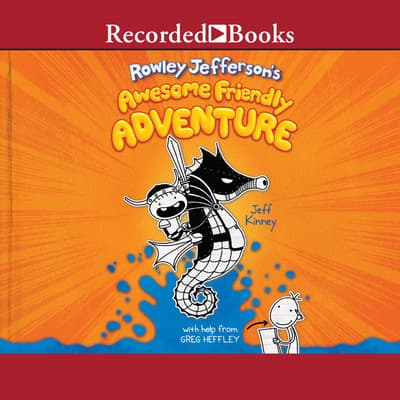 Rowley Jefferson's Awesome Friendly Adventure by Jeff Kinney audiobook