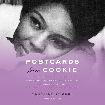 Postcards from Cookie by Caroline Clarke audiobook