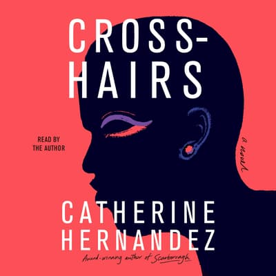Crosshairs by Catherine Hernandez audiobook