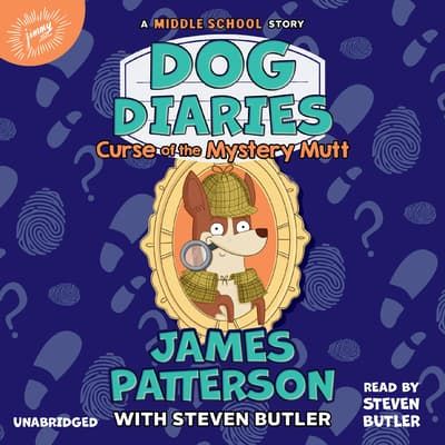 Dog Diaries: Curse of the Mystery Mutt by James Patterson audiobook